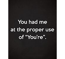 Proper Use Of You're Funny Quote Photographic Print
