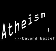 ATHEISM...  (BLACK) by James Chetwald Mattson