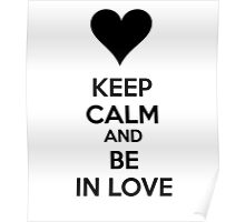 Keep calm and be in love Poster