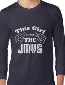 This Girl Loves the Jays Long Sleeve T-Shirt