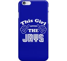 This Girl Loves the Jays iPhone Case/Skin