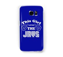 This Girl Loves the Jays Samsung Galaxy Case/Skin