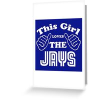 This Girl Loves the Jays Greeting Card