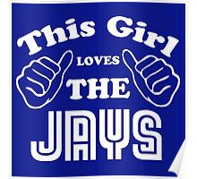 This Girl Loves the Jays Poster
