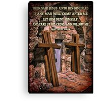 TAKE UP HIS CROSS MATTHEW 16:24 BIBLICAL PICTURE/CARD Canvas Print