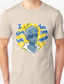 Lance says Vol-Tron Unisex T-Shirt