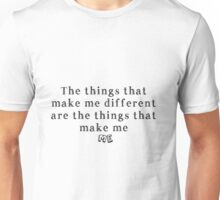 The things that make me different are the things that make me ME Unisex T-Shirt