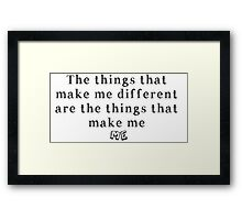 The things that make me different are the things that make me ME Framed Print