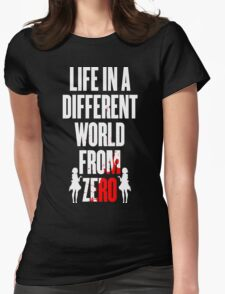Life in a different world from zero Womens Fitted T-Shirt