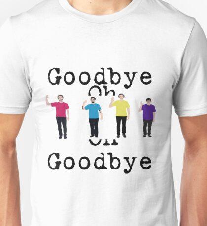 Goodbye, Oh Goodbye Unisex T-Shirt