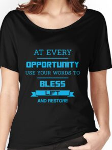 At Every Opportunity Use Your Words to Bless Lift and Restore - Sky Blue Print Women's Relaxed Fit T-Shirt