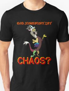 Did Somepony Say CHAOS? Unisex T-Shirt