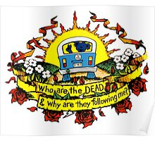 Who are the DEAD, and why are they following me? Poster
