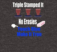 Dumb And Dumber Quote - Triple Stamped It No Erasies Touch Blue Make It True Unisex T-Shirt