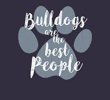 Bulldogs are the Best People Unisex T-Shirt