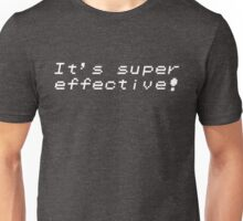 IT'S SUPER EFFECTIVE! Unisex T-Shirt