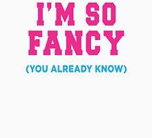 I'm So Fancy (You Already Know) Women's Tank Top