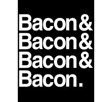 Bacon And Dark Photographic Print