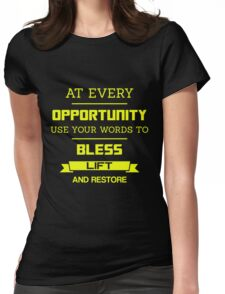 At Every Opportunity Use Your Words to Bless Lift and Restore - Yellow Print Womens Fitted T-Shirt