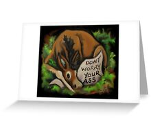 Donkey~Dont Worry~Your Ass~Jackass~Whimsical Greeting Card