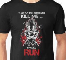 Super Saiyan Vegeta Doest not kill me should run shirt Unisex T-Shirt