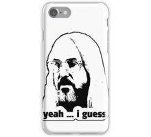 yeah ... i guess iPhone Case/Skin