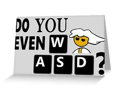 Steam PC Master Race Geek Do You Even WASD? Greeting Card