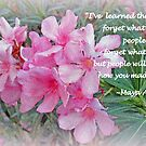 Flowers With Maya Angelou Verse by kkphoto1