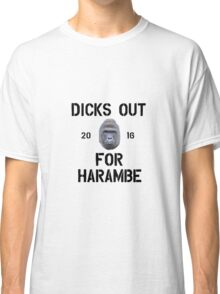Dicks out for Harambe 2k16 Classic T-Shirt
