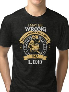 I maybe Wrong- but I high doubt it - I'm a LEO Tri-blend T-Shirt