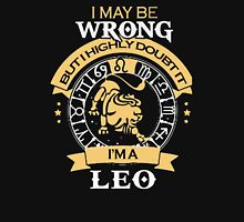 I maybe Wrong- but I high doubt it - I'm a LEO Unisex T-Shirt