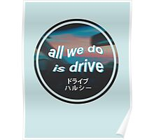 all we do is drive Poster