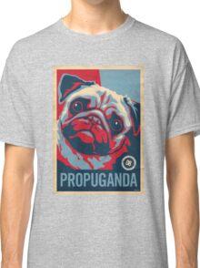 P*R*O*P*U*G*A*N*D*A Classic T-Shirt