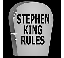 Stephen King Rules Photographic Print