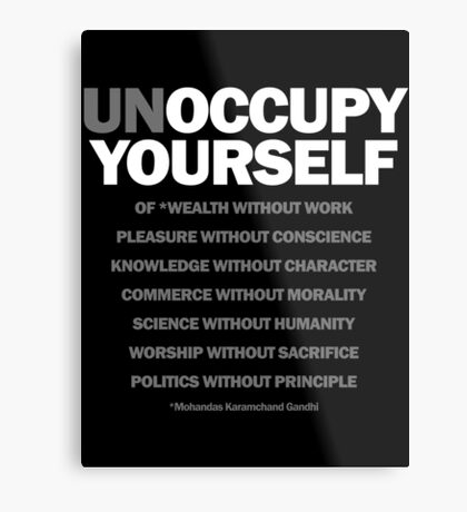 unoccupy yourself Metal Print