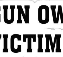 Gun Owner or Victim Sticker