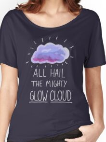 All hail the mighty glow cloud Women's Relaxed Fit T-Shirt