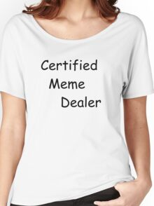 Certified Meme Dealer Women's Relaxed Fit T-Shirt