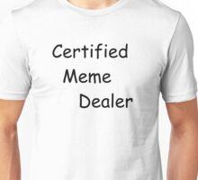 Certified Meme Dealer Unisex T-Shirt