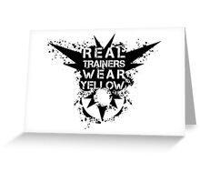 Real Trainers Wear Yellow Greeting Card