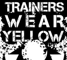 Real Trainers Wear Yellow Sticker