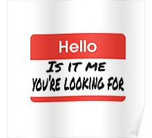 Lionel Richie Quote - Hello Is It Me You're Looking For Poster