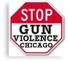 STOP GUN VIOLENCE CHICAGO Canvas Print