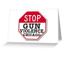 STOP GUN VIOLENCE CHICAGO Greeting Card