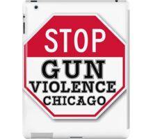 STOP GUN VIOLENCE CHICAGO iPad Case/Skin