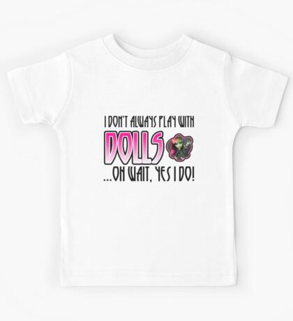 Don't Always Play with Dolls Venus Kids Tee