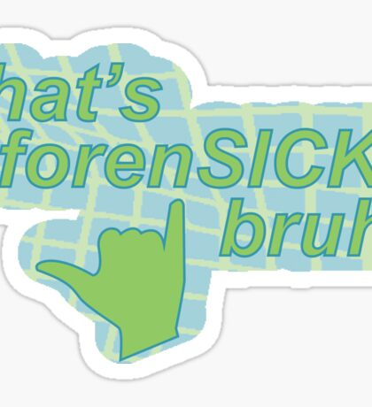 that's forenSICK, bruh! Sticker