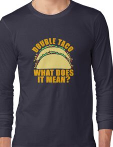 Double Taco Funny Food Long Sleeve T-Shirt