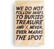We Do Not Follow Maps Metal Print