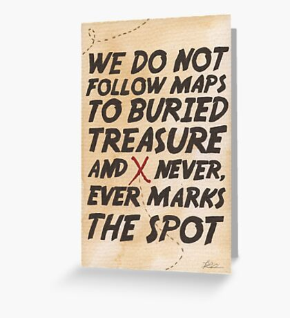We Do Not Follow Maps Greeting Card